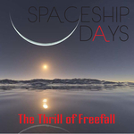 Square_spaceship_days._the_thrill_of_freefall